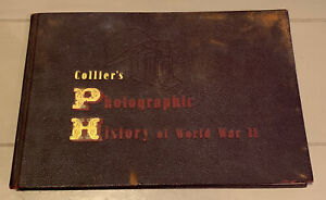 Collier's Photographic History of World War II - Copr.: 1944 - Over 800 Pictures
