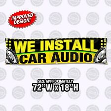"72""x18"" We Install Car Audio Banner Display Open Sign Flag Speakers Auto Service"
