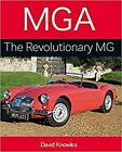 MGA: The Revolutionary MG by Knowles, David, NEW Book, FREE & FAST Delivery, (Ha