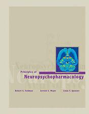 NEW Principles of Neuropsychopharmacology by Robert S. Feldman