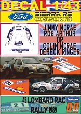 DECAL 1/43 FORD SIERRA RS JIMMY or COLIN McRAE RAC R. 1989 12nd & DnF (01)