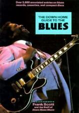 DOWN HOME GUIDE to THE BLUES by FRANK SCOTT w/3000 entries (Paperback)