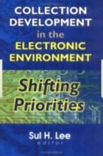 Collection Development in the Electronic Environment: Shifting-ExLibrary