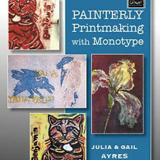 NEW DVD: PAINTERLY PRINTMAKING WITH MONOTYPE