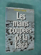 GOULAG - LES MAINS COUPEES DE LA TAIGA