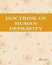 Doctrine of Human Depravity by A.W Pink(2009 Paperback)