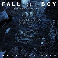 Fall Out Boy - Believers Never Die: Greatest Hits [CD]