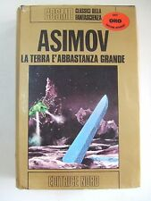 La terra è abbastanza grande . Asimov . Edizione integrale