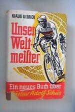 Unser Weltmeister ~Ein neues Buch über Gustav Adolf Schur/Träve Schur Fahrrad