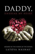 Daddy, Unbreak My Heart (Paperback or Softback)