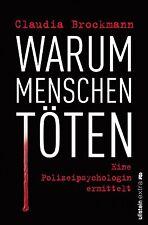 Warum Menschen töten von Claudia Brockmann (2013, Taschenbuch)