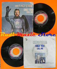 LP 45 7'' RINGO STARR Only you Call me 1974 italy APPLE BEATLES cd mc dvd