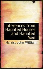 Inferences from Haunted Houses and Haunted Men by Harris William (2009,...