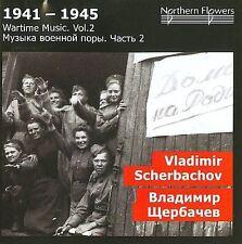 1941-1945: WARTIME MUSIC, VOL. 2 - VLADIMIR SCHERBACHOV NEW CD