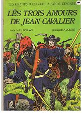 """BD """"LES 3 AMOURS DE JEAN CAVALIER"""" LIQUOIS & BOULAN (1977)"""