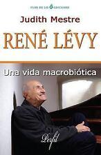 Rene Levy : Cocinero, Alquimista con Alma de Samurai by Judith Mestre (2015,...