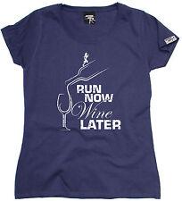 Ejecute ahora vino más tarde para mujer Camiseta Regalo de Cumpleaños Fitness Moda Correr Runner
