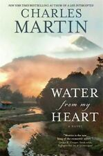 Water from My Heart: A Novel: By Martin, Charles