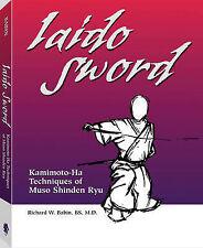 Iaido Sword: Kamimoto-ha Techniques of Muso Shinden Ryu by Richard Babin...