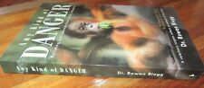 ANY Kind of DANGER ~ Dr Rowan BLOGG.  NEW! SIGNED  2012  Animals  UNread in MELB