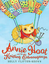 Annie Hoot and the Knitting Extravaganza, New, Holly Clifton-Brown Book