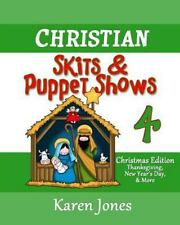 Christian Skits & Puppet Shows 4: Christmas Edition - Thanksgiving, New Year's D