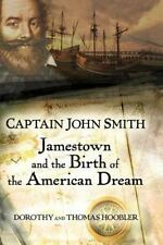 Captain John Smith: Jamestown and the Birth of the American Dream (Paperback or