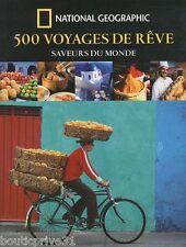 Beau livre - 500 Voyages De Rêve - Saveurs Du Monde - Françoise Kerlo