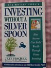The Motley Fool's Investing Without a Silver Spoon Jeff Fischer