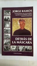Detras de la Mascara (Spanish) Paperback – January 1, 1998 by Jorge Ramos  (Auth