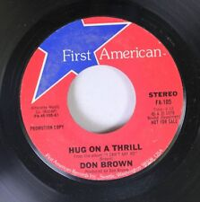 Soul Promo 45 Don Brown - Hug On A Thrill / Hold On On First American