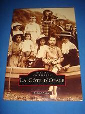 LA COTE D'OPALE / ROLAND ANDRE / RECUEIL CARTES POSTALES ANCIENNES CPA 1993 TBE