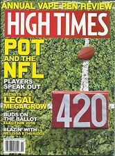 HIGH TIMES NOVEMBER 2016 ANNUAL VAPE PEN REVIEW - POT AND THE NFL: PLAYERS SPEAK