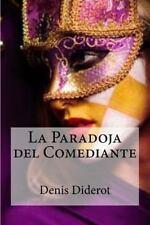 La Paradoja Del Comediante by Denis Diderot (2016, Paperback)