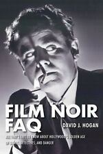 Film Noir FAQ: All That's Left to Know AboutHollywood's Golden Age of Dames,