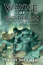 Wayne of Gotham by Tracy Hickman (2012, Hardcover)