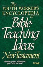 NEW - The Youth Worker's Encyclopedia of Bible-Teaching Ideas: New Testament