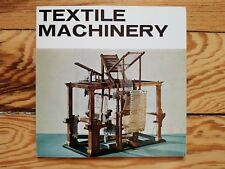 Textile Machinery, 1971, spinning wheels, weaving looms, industrial, fabric