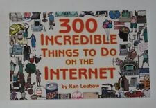 300 Incredible Things to Do on the Internet by Ken Leebow