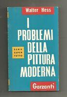 I PROBLEMI DELLA PITTURA MODERNA Walter Hesse 1960 Garzanti Saper tutto