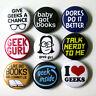 Geek Nerd Girl Badges Buttons Pins x 9 - Size 25mm