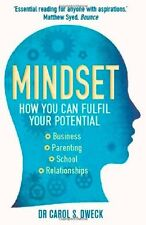 Mindset: How You Can Fulfil Your Potential By Carol Dweck