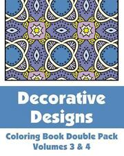 Decorative Designs Coloring Book Double Pack (Volumes 3 And 4) (2013, Paperback)