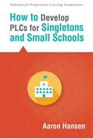 How to Develop PLCs for Singletons and Small Schools, Paperback by Hansen, Aa...