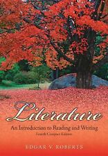Literature : An Introduction to Reading and Writing by Edgar V. Roberts