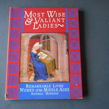 Most Wise and Valiant Ladies by Andrea Hopkins,Medieval Women;Joan of Arc & othe