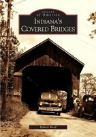 Indiana's Covered Bridges [Images of America] [IN] [Arcadia Publishing]