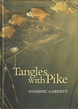 GARNETT DOMINIC COARSE FISHING BOOK TANGLES WITH PIKE hardback SIGNED new