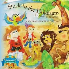 Stuck in the Doldrums : A Captain No Beard Story: a Lesson in Sharing vol. 3...