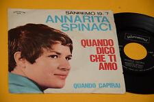 """ANNARITA SPINACI 7"""" 45 QUANDO DICO CHE TI AMO 1°ST ORIG 1967 EX"""